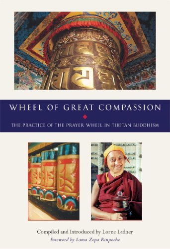 9780756764180: Wheel of Great Compassion: The Practice of the Prayer Wheel in Tibetan Buddhism