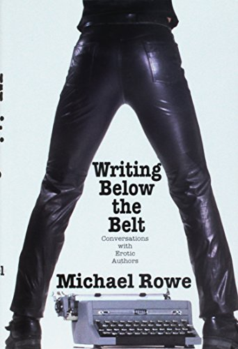 9780756764258: Writing Below the Belt: Conversations With Erotic Authors