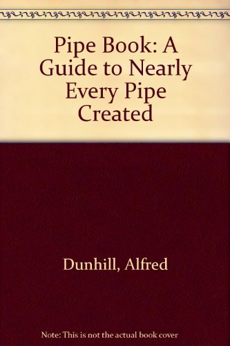 9780756764395: Pipe Book: A Guide to Nearly Every Pipe Created