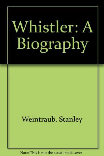 9780756764692: Whistler: A Biography