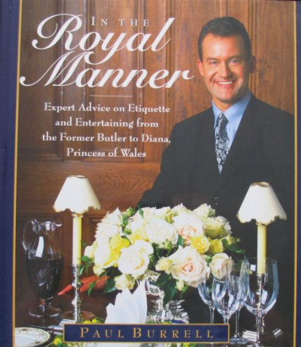 9780756764890: In the Royal Manner: Expert Advice on Etiquette and Entertaining from the Former Butler to Diana, Princess of Wales