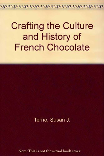 9780756765132: Crafting the Culture and History of French Chocolate