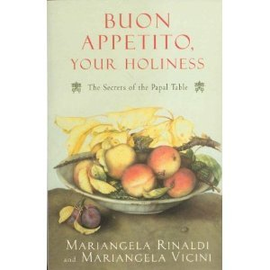 9780756765224: Buon Appetito, Your Holiness: The Secrets of the Papal Table