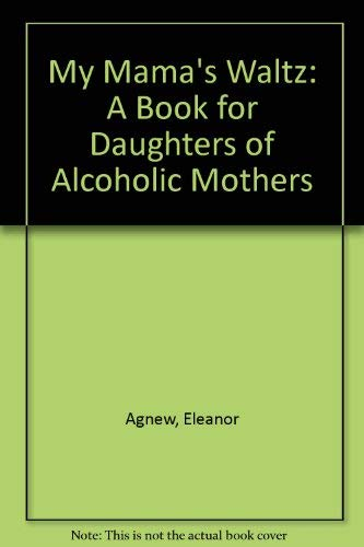 9780756765460: My Mama's Waltz: A Book for Daughters of Alcoholic Mothers