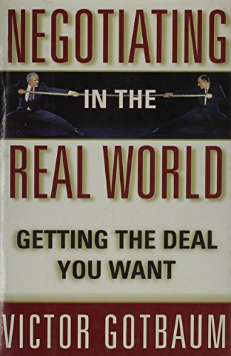 9780756765477: Negotiating in the Real World: Getting the Deal You Want