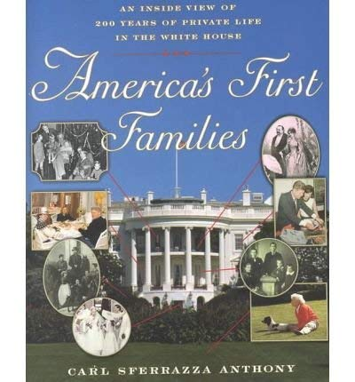 9780756765491: America's First Families: An Inside View of 200 Years of Private Life in the White House