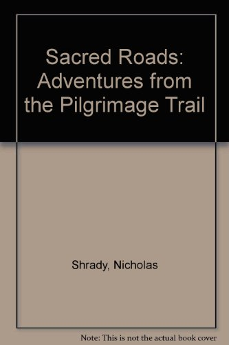 9780756765545: Sacred Roads: Adventures from the Pilgrimage Trail