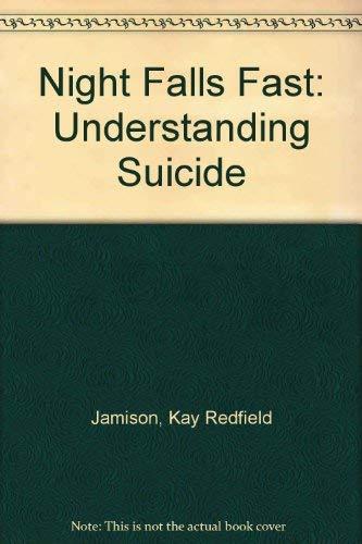 9780756765590: Night Falls Fast: Understanding Suicide