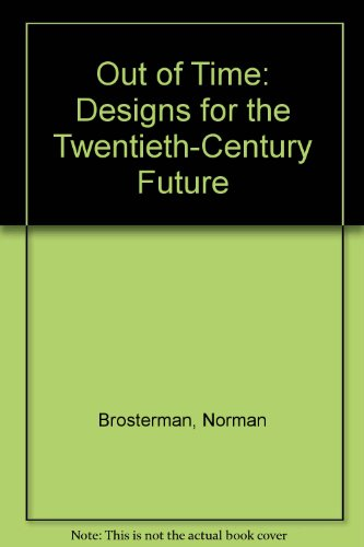 9780756765668: Out of Time: Designs for the Twentieth-Century Future