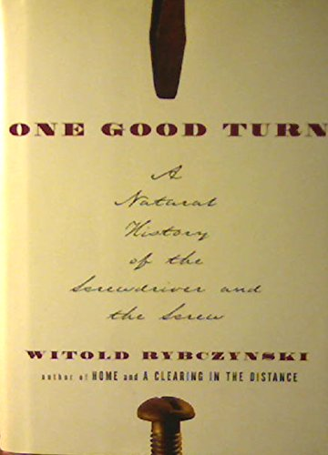 9780756765880: One Good Turn: A Natural History of the Screwdriver and the Screw