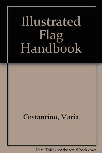 9780756766146: Illustrated Flag Handbook