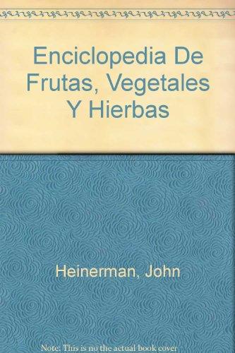 9780756766160: Enciclopedia De Frutas, Vegetales Y Hierbas