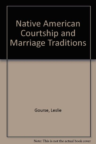9780756766184: Native American Courtship and Marriage Traditions