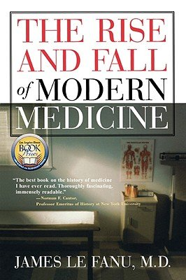 9780756766382: Rise and Fall of Modern Medicine