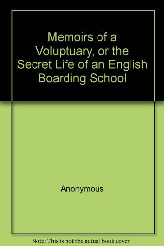 9780756766443: Memoirs of a Voluptuary, or the Secret Life of an English Boarding School