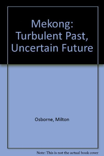 9780756766740: Mekong: Turbulent Past, Uncertain Future
