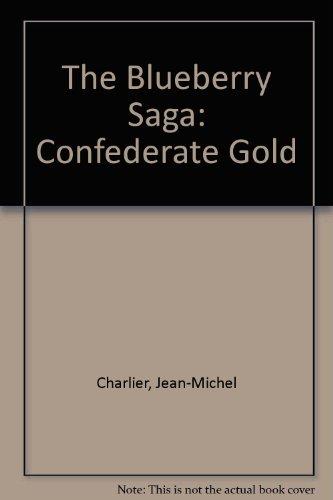 9780756766771: The Blueberry Saga: Confederate Gold