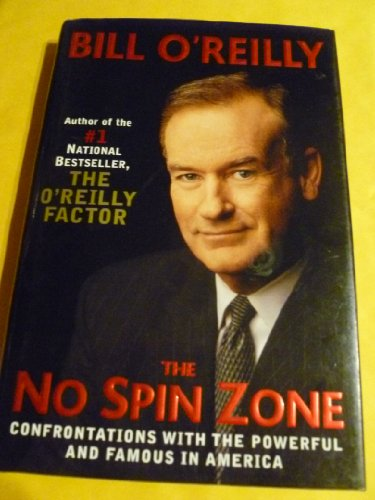 9780756767563: No Spin Zone: Confrontations with the Powerful & Famous in America