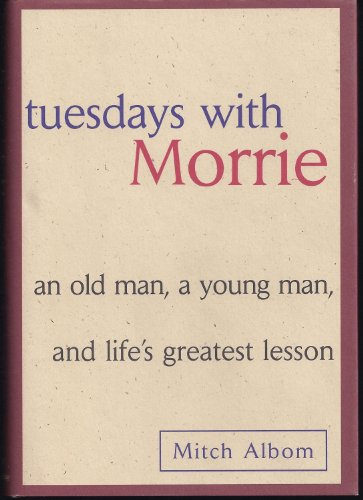 9780756767662: Tuesdays with Morrie: An Old Man, a Young Man, & Life's Greatest Lesson