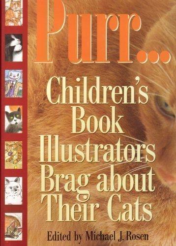9780756767945: Purr. . . : Children's Book Illustrators Brag About Their Cats