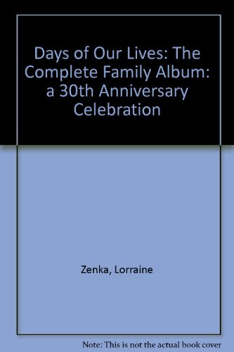9780756768065: Days of Our Lives: The Complete Family Album: a 30th Anniversary Celebration
