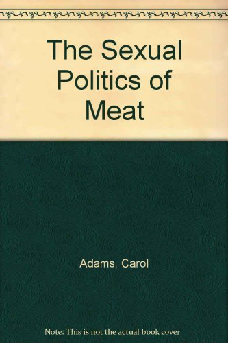 9780756768218: The Sexual Politics of Meat