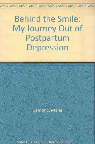 9780756769796: Behind the Smile: My Journey Out of Postpartum Depression