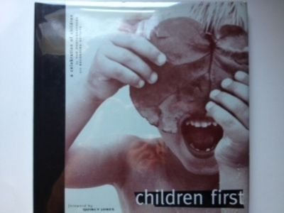 9780756770761: Children First: A Celebration of Children by Top Photographers and Recording Artists