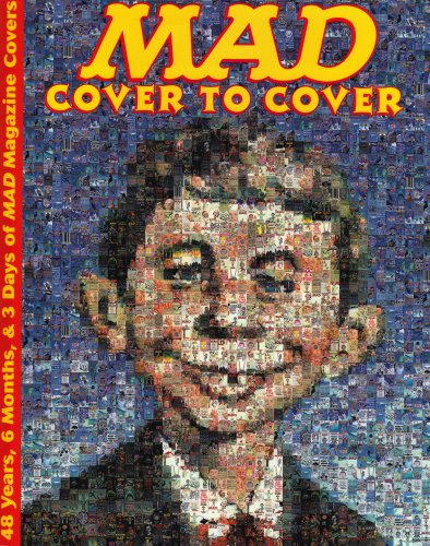 9780756771775: Mad Cover To Cover: 48 Years, 6 Months, & 3 Days Of Mad Magazine Covers