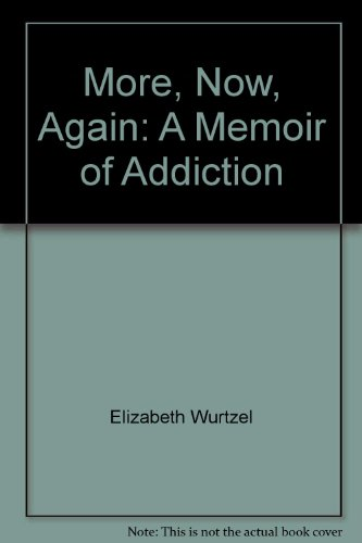 9780756772000: More, Now, Again: A Memoir of Addiction