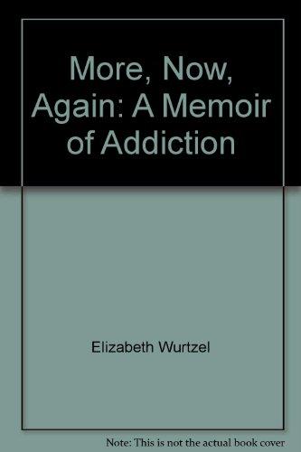 9780756772000: More, Now, Again: A Memoir of Addiction