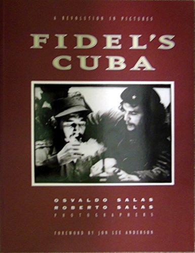 9780756773113: Fidel's Cuba: A Revolution In Pictures