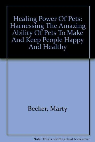 9780756773335: Healing Power Of Pets: Harnessing The Amazing Ability Of Pets To Make And Keep People Happy And Healthy
