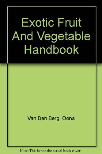 9780756773366: Exotic Fruit And Vegetable Handbook