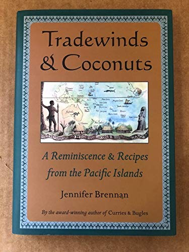 9780756773373: Tradewinds And Coconuts: A Reminiscence And Recipes From The Pacific Islands