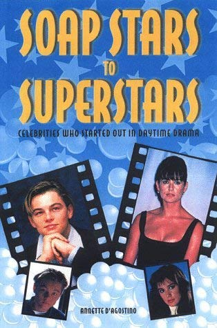 9780756773465: From Soap Stars To Superstars: Celebrities Who Started Out In Daytime Drama