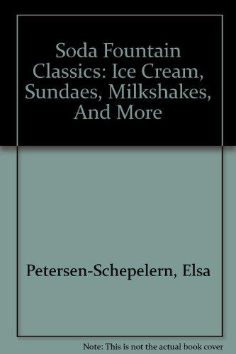 9780756773489: Soda Fountain Classics: Ice Cream, Sundaes, Milkshakes, And More