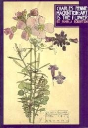 9780756773557: Charles Rennie Mackintosh: Art Is The Flower