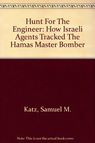 9780756773960: Hunt For The Engineer: How Israeli Agents Tracked The Hamas Master Bomber