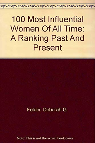 9780756774134: 100 Most Influential Women Of All Time: A Ranking Past And Present