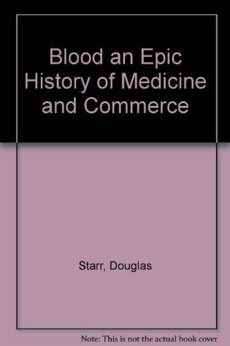 9780756774288: Blood: An Epic History Of Medicine And Commerce