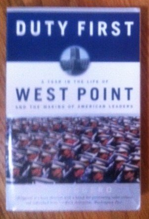 9780756774431: Duty First: A Year In The Life Of West Point And The Making Of American Leaders