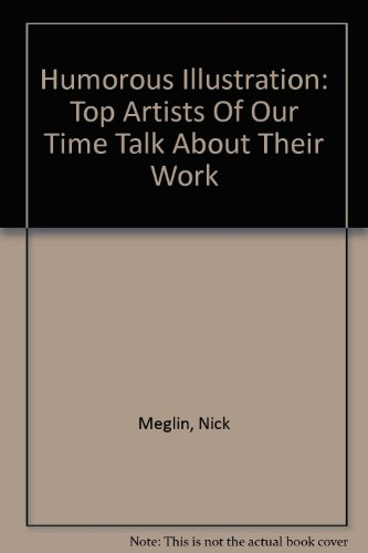 9780756775216: Humorous Illustration: Top Artists Of Our Time Talk About Their Work