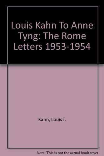 9780756775537: Louis Kahn To Anne Tyng: The Rome Letters 1953-1954