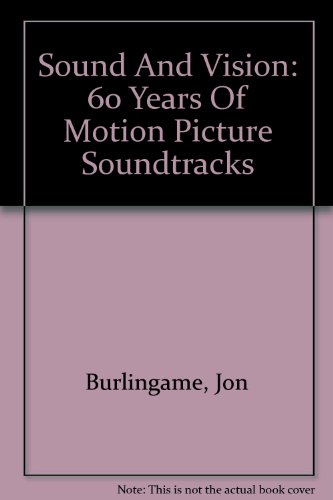 9780756776060: Sound And Vision: 60 Years Of Motion Picture Soundtracks