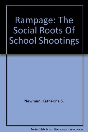 9780756776091: Rampage: The Social Roots Of School Shootings