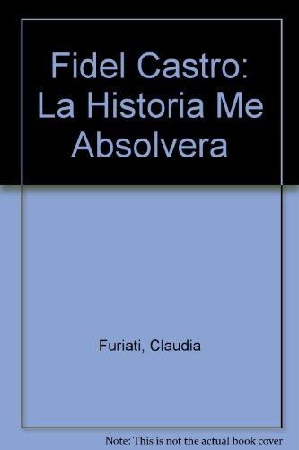 9780756776114: Fidel Castro: La Historia Me Absolvera (Spanish Edition)