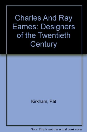 9780756776213: Charles And Ray Eames: Designers of the Twentieth Century