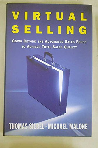 9780756776268: Virtual Selling: Going Beyond the Automated Sales Force to Achieve Total Sales Quality