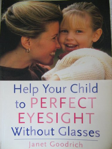 9780756776282: Help Your Child To Perfect Eyesight Without Glasses